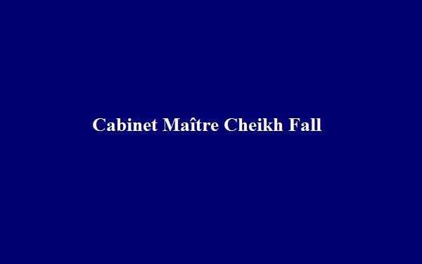 Cabinet Maître Cheikh Fall